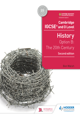 Cambridge IGCSE and O Level History Option B: the 20th Century Coursebook 2nd Edition | Ben Walsh | Hodder