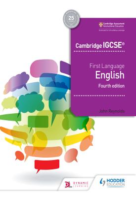 Cambridge IGCSE First Language English 4th edition | John Reynolds | Hodder