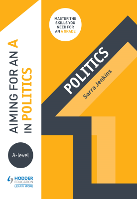 Aiming for an A in A-level Politics | Sarra Jenkins | Hodder