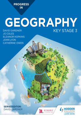 Progress in Geography: Key Stage 3 | David Gardner; Catherine Owen; Eleanor Hopkins | Hodder