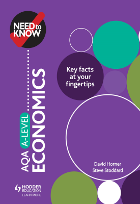 Need to Know: AQA A-level Economics | David Horner; Steve Stoddard | Hodder