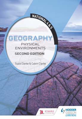 National 4 & 5 Geography: Physical Environments: Second Edition | Calvin Clarke; Susan Clarke | Hodder