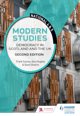 National 4 & 5 Modern Studies: Democracy in Scotland and the UK: Second Edition | Frank Cooney; Gary Hughes; David Sheerin | Hodder
