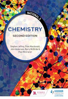National 5 Chemistry: Second Edition | Stephen Jeffrey; Barry McBride; John Anderson | Hodder