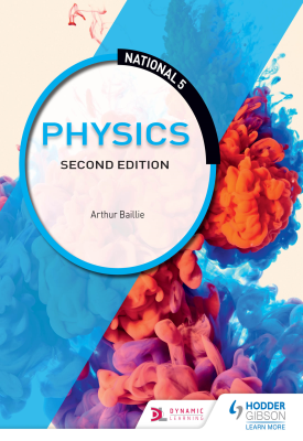 National 5 Physics: Second Edition | Arthur Baillie | Hodder