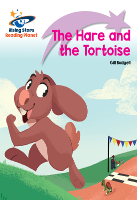 Reading Planet - The Hare and the Tortoise - Lilac Plus: Lift-off First Words | Gill Budgell | Hodder
