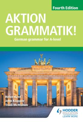 Aktion Grammatik! Fourth Edition | John Klapper; Helen Kent | Hodder