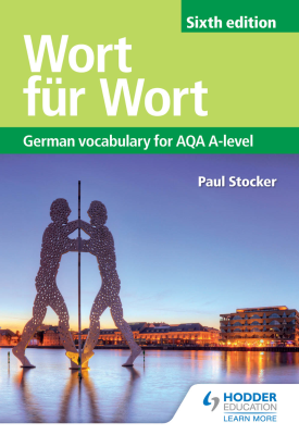 Wort für Wort Sixth Edition: German Vocabulary for AQA A-level | Paul Stocker | Hodder
