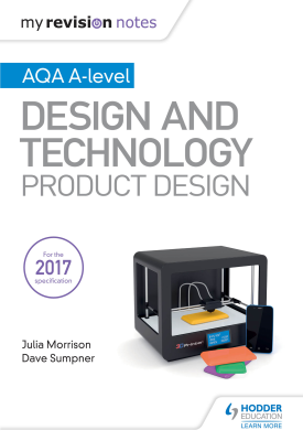 My Revision Notes: AQA A Level Design and Technology: Product Design | Julia Morrison; Dave Sumpner | Hodder