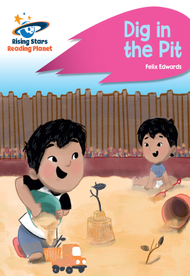Reading Planet - Dig in the Pit - Pink A: Rocket Phonics | Rebecca Law | Hodder