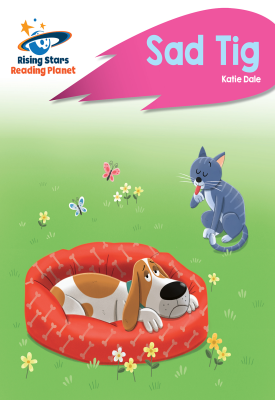 Reading Planet - Sad Tig - Pink A: Rocket Phonics   Katie Dale   Hodder