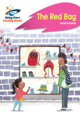 Reading Planet - The Red Bag - Pink B: Rocket Phonics | Sarah Snashall | Hodder
