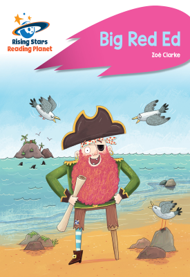 Reading Planet - Big Red Ed - Pink B: Rocket Phonics | Zoe Clarke | Hodder