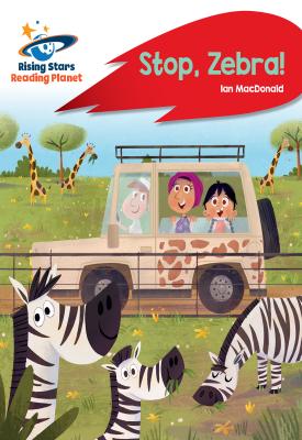 Reading Planet - Stop, Zebra! - Red A: Rocket Phonics | Ian Macdonald | Hodder