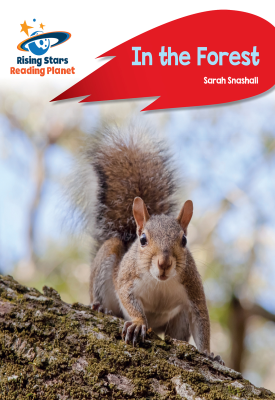 Reading Planet - In the Forest - Red A: Rocket Phonics | Sarah Snashall | Hodder
