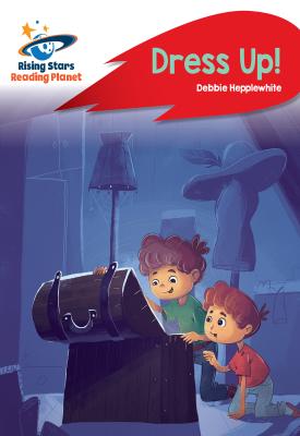 Reading Planet - Dress Up! - Red B: Rocket Phonics | DEBORAH JANE HEPPLE WHITE | Hodder