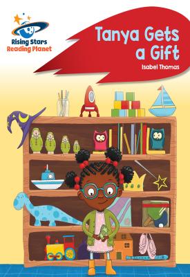 Reading Planet - Tanya Gets a Gift - Red B: Rocket Phonics | Isabel Thomas | Hodder
