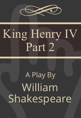 King Henry IV, Part 2 | William Shakespeare | Public Domain
