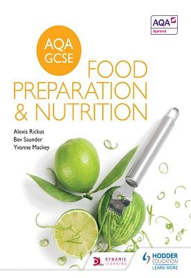 AQA GCSE Food Preparation and Nutrition | Alexis Rickus, Bev Saunder, Yvonne Mackey, | Hodder