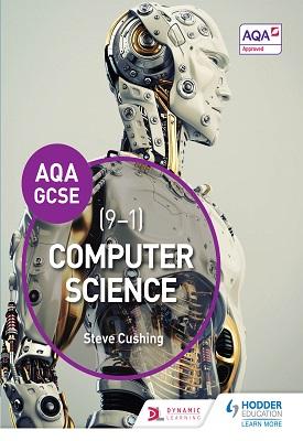 AQA Computer Science for GCSE Student Book | Steve Cushing | Hodder