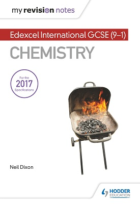 My Revision Notes: Edexcel International GCSE Chemistry | Neil Dixon | Hodder
