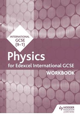 Edexcel International GCSE Physics Workbook | Nick England; Nicky Thomas | Hodder