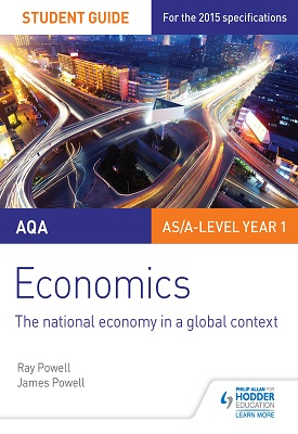 AQA Economics Student Guide 2: The national economy in a global context | Ray Powell, James Powell at el | Hodder