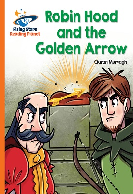 Reading Planet Robin Hood and the Golden Arrow Orange: Galaxy | Ciaran Murtagh | Hodder