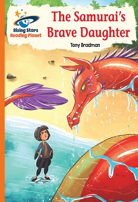 Reading Planet The Samurai's Brave Daughter Orange: Galaxy | Tony Bradman | Hodder