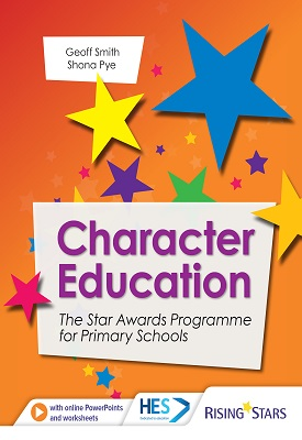 Character Education: The Star Awards Programme for Primary School | Geoff Smith, Shona Pye at el | Hodder