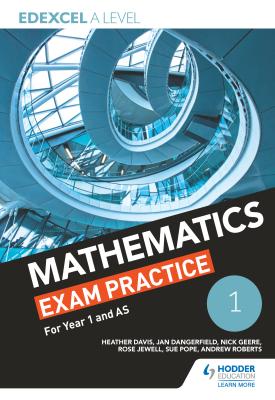 Edexcel Year 1/AS Mathematics Exam Practice | Jan Dangerfield, Rose Jewell, Sue Pope | Hodder