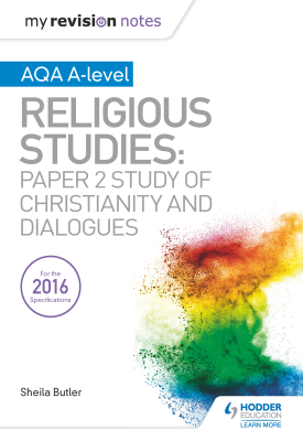 My Revision Notes AQA A-level Religious Studies: Paper 2 Study of Christianity and Dialogues | Sheila Butler | Hodder
