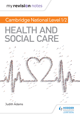My Revision Notes: Cambridge National Level 1/2 Health and Social Care | Judith Adams | Hodder