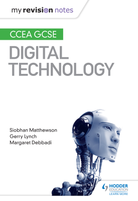My Revision Notes: CCEA GCSE Digital Technology | Siobhan Matthewson, Gerry Lynch, Margaret Debbadi | Hodder