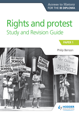 Access to History for the IB Diploma Rights and Protest Study and Revision Guide | Philip Benson | Hodder