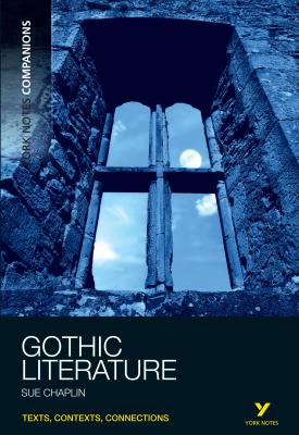 York Notes Companions: Gothic Literature | Sue Chaplin | Pearson