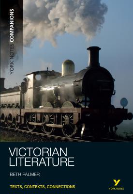 York Notes Companions: Victorian Literature | Beth Palmer | Pearson