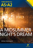 A Midsummer Night's Dream: York Notes for AS & A2