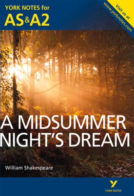 A Midsummer Night's Dream: York Notes for AS & A2   Michael Sherborne   Pearson