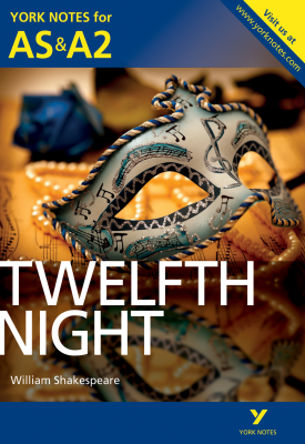 Twelfth Night: York Notes for AS & A2 | Emma Smith | Pearson