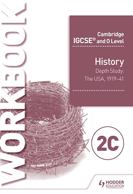 Cambridge IGCSE and O Level History Workbook 2C - Depth study: The United States, 1919–41 | Benjamin Harrison | Hodder