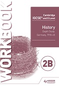 Cambridge IGCSE and O Level History Workbook 2B - Depth study: Germany, 1918–45
