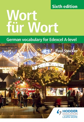 Wort für Wort Sixth Edition: German Vocabulary for Edexcel A-level | Paul Stocker | Hodder