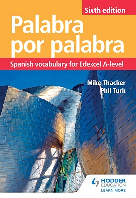 Palabra por Palabra Sixth Edition: Spanish Vocabulary for Edexcel A-level | Phil Turk; Mike Thacker | Hodder