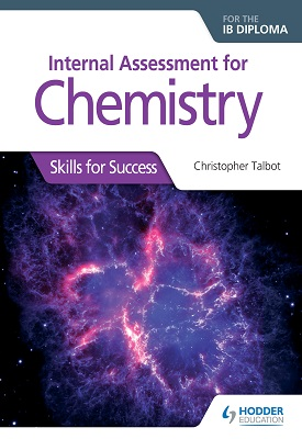 Internal Assessment for Chemistry for the IB Diploma: Skills for Success | Christopher Talbot | Hodder