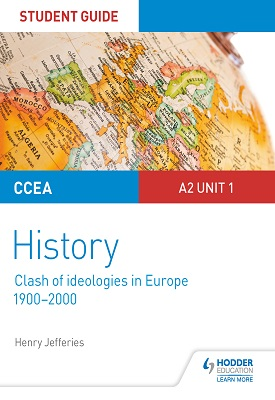 CCEA A2-level History Student Guide: Clash of Ideologies in Europe 1900-2000 | Henry Jefferies | Hodder