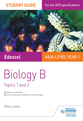 Edexcel AS/A Level Year 1 Biology B Student Guide: Topics 1 and 2 | Mary Jones | Hodder