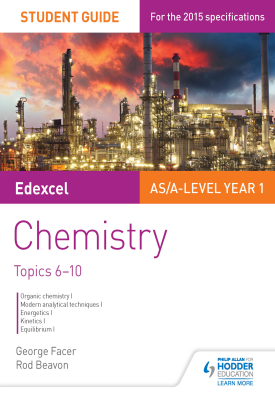 Edexcel AS/A Level Year 1 Chemistry Student Guide: Topics 6-10 | George Facer, Rod Beavon | Hodder