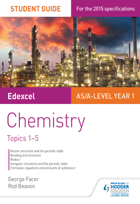 Edexcel AS/A Level Year 1 Chemistry Student Guide: Topics 1-5 | George Facer, Rod Beavon, | Hodder