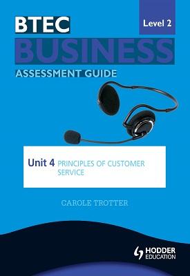 BTEC First Business Level 2 Assessment Guide: Unit 4 Principles of Customer Service | Carole Trotter | Hodder